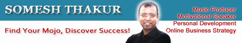 Somesh Thakur: Music Producer, Motivational Speaker and Coach, Online Business Strategy Development